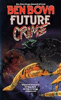 Future Crime by Ben Bova