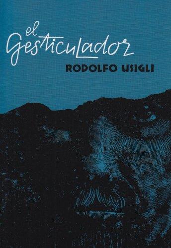 El Gesticulador: Pieza Para Demagogos En Tres Actos (Spanish Edition)