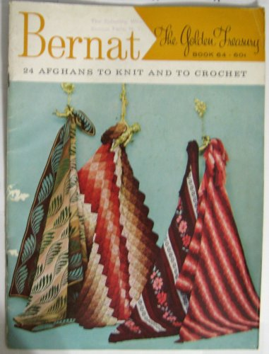 Bernat The Golden Treasury (24 Afghans to Knit and Crochet, 64)