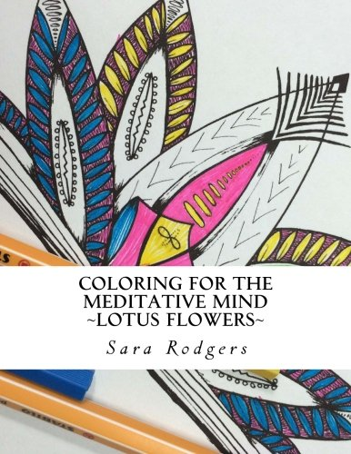 Coloring for the Meditative Mind: Lotus Flowers