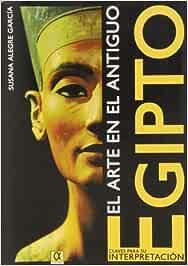 El arte en el antiguo Egipto (Legado De La Historia