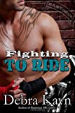 Fighting to Ride, Debra Kayn, 1499285604