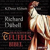 Die Wächter der Teufelsbibel | Richard Dübell