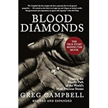 the horrifying truth behind diamonds in greg campbells blood diamonds tracing the deadly path of the Greg campbell is the author of blood diamonds tracing the deadly path of the world's most precious stones, the 2002 book that inspired the film greg campbell: the supermodel is adept at drawing attention to herself - but if it can focus the world on blood diamond atrocities it's welcome.
