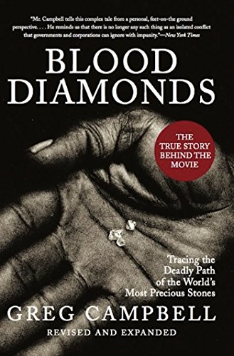 Blood Diamonds: Tracing the Deadly Path of the World's Most Precious - Campbell Diamond