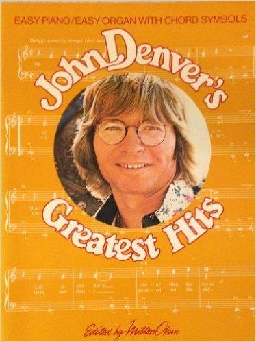 John Denver's Greatest Hits Easy Piano/Easy Organ with Chord Symbols