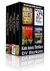 The Kate Jones Thriller Series, Vol. 1: (Bad Spirits, Dead of Winter, Death Rites, Touring for Death) (Kate Jones Thriller Box Set)