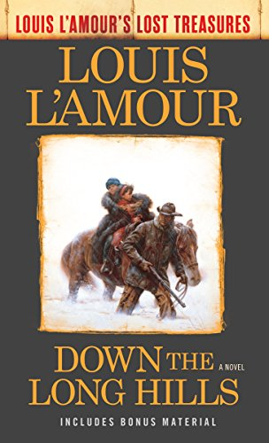 Down the Long Hills (Louis L'Amour's Lost Treasures): A Novel by [L'Amour, Louis]