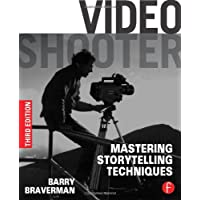 Video Shooter: Mastering Storytelling Techniques, 3rd Edition