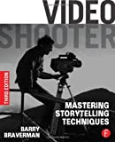 Video Shooter, Third Edition: Storytelling with HD Cameras