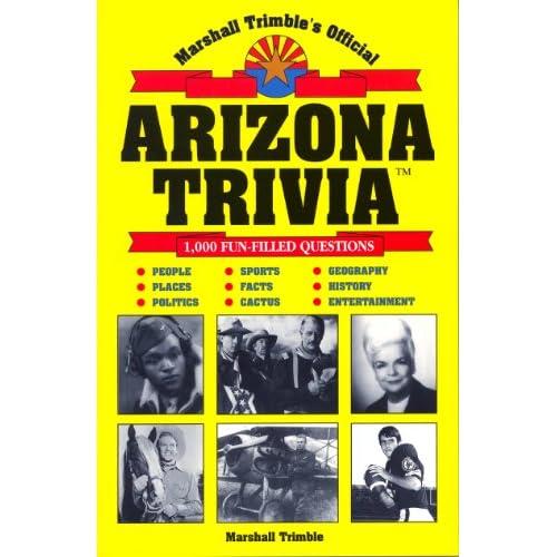 Marshall Trimble's Official Arizona Trivia Marshall Trimble