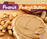 From Peanut to Peanut Butter (Start to Finish, Second)