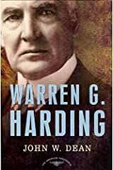 Warren G. Harding: The American Presidents Series: The 29th President, 1921-1923 Kindle Edition