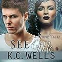 See Me: Lightning Tales, Volume 3 Hörbuch von K.C. Wells Gesprochen von: Joel Leslie