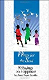 img - for Wings for the Soul: 99 Sayings on Happiness book / textbook / text book