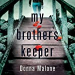 My Brother's Keeper: A Mystery | Donna Malane
