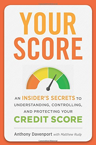 Your Score: An Insider's Secrets to Understanding, Controlling, and Protecting Your Credit Score cover