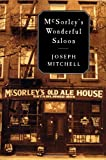 McSorley's Wonderful Saloon, Joseph Mitchell, 0375421025