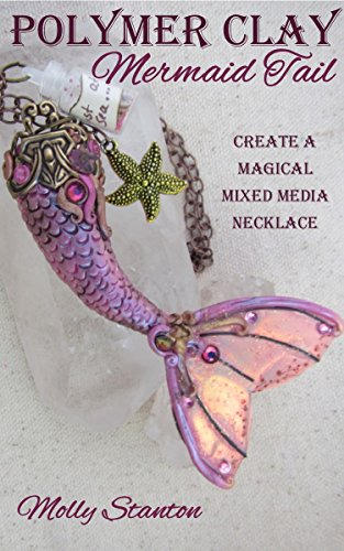 Polymer Clay Mermaid Tail: Create a Magical Mixed Media Necklace