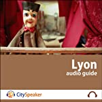 Lyon (Audio Guide CitySpeaker)   Marlène Duroux,Olivier Maisonneuve