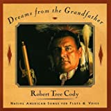 Dreams from the Grandfather - Native American Songs for Flute and Voice