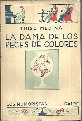 LA DAMA DE LOS PECES DE COLORES.: Amazon.es: Tirso.- MEDINA: Libros