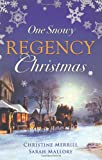 One Snowy Regency Christmas: A Regency Christmas Carol / Snowbound with the Notorious Rake (Mills & Boon Special Releases)