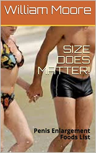 SIZE DOES MATTER!: Penis Enlargement Foods List