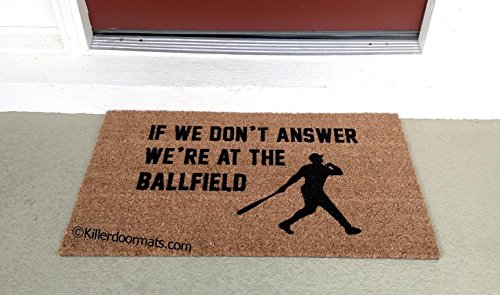 If We Don't Answer We're At The Ballfield Coir Funny Doormat, Size Large - Welcome Mat - Doormat - Custom Hand Painted Doormat by Killer Doormats