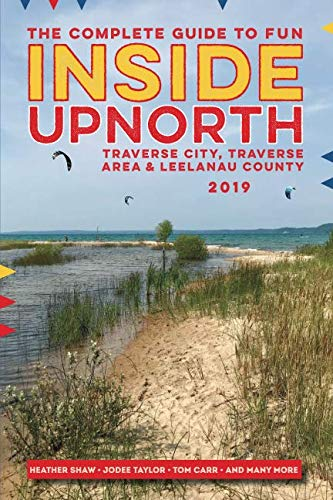 Inside Upnorth: The Complete Tour, Sport and Country Living Guide to Traverse City, Traverse City Area and Leelanau County