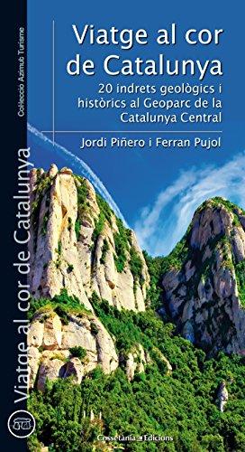 Descargar Libro Viatge Al Cor De Catalunya: 20 Indrets Geològics I Històrics Al Geoparc De La Catalunya Central Jordi Piñero Subirana