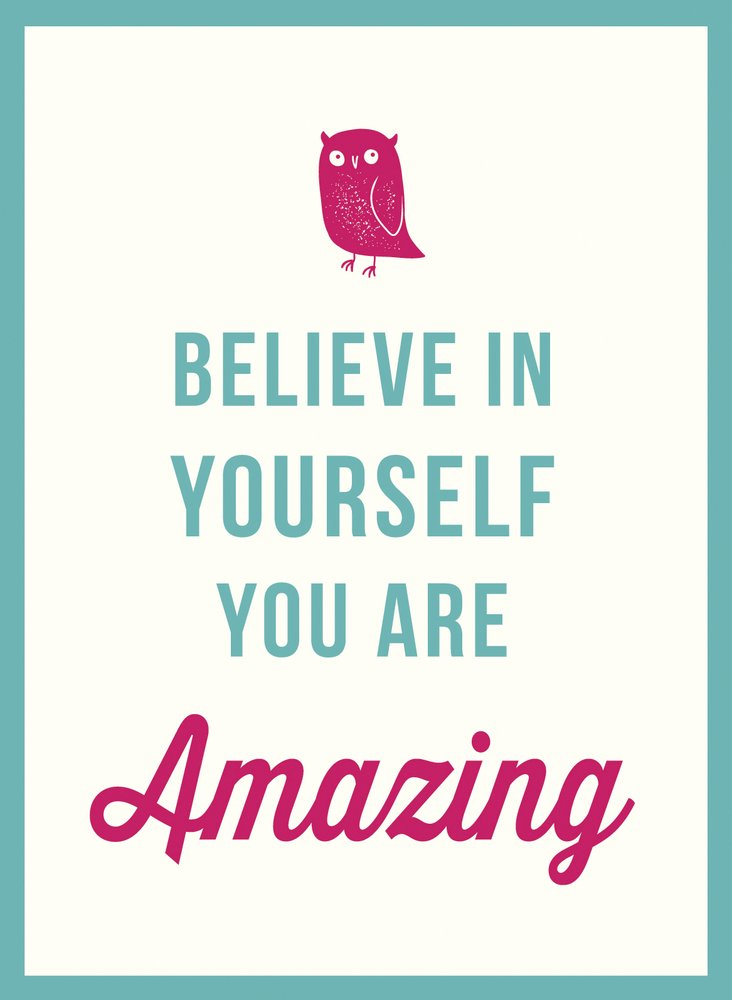 Believe In Yourself You Are Amazing Amazoncouk José Toots