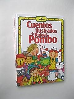 CUENTOS ILUSTRADOS DE RAFAEL POMBO [Paperback]