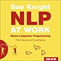 NLP at Work: The Essence of Excellence Audiobook by Sue Knight Narrated by Deryn Edwards