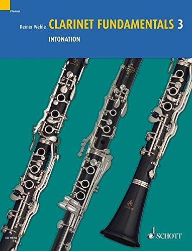 Clarinet Fundamentals: Intonation. Vol. 3. Klarinette.
