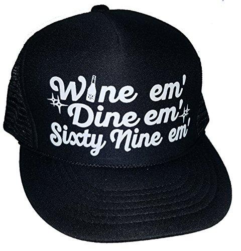 ThatsRad Wine Em Dine Em 69 Em Sex Snapback Mesh Trucker Hat Cap (Sex Trucker Hat)