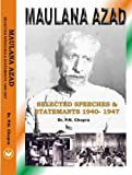 img - for Maulana Azad: Selected Speeches and Statements, 1940-47 by Maulana Abul Kalam Azad (1994-07-18) book / textbook / text book