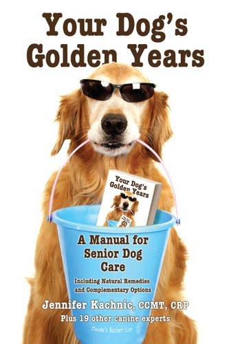 Your-Dogs-Golden-Years-A-Manual-for-Senior-Dog-Care-Including-Natural-and-Complementary-Options