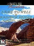 Nature Wonders - Lake Powell & Rainbow Bridge - U.S.A.