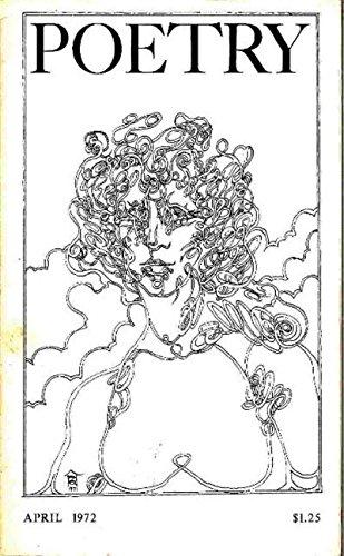 POETRY, Volume CXX (120) Number 1, April 1972.