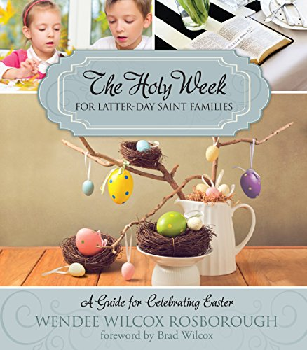 - The Holy Week for Latter-day Saint Families