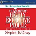 The 7 Habits of Highly Effective People: Powerful Lessons in Personal Change Hörbuch von Stephen R. Covey Gesprochen von: Stephen R. Covey
