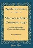 Amazon / Forgotten Books: Magnolia Seed Company, 1937 Square Brand Field, Flower and Garden Seeds Classic Reprint (Magnolia Seed Company)