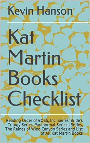 Kat Martin Books Checklist: Reading Order of BOSS, Inc. Series, Bride's Trilogy Series, Paranormal Series I Series, The Raines of Wind Canyon Series and List of All Kat Martin Books