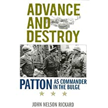 [(Advance and Destroy: Patton as Commander in the Bulge)] [Author: John Nelson Rickard] published on (October, 2011)