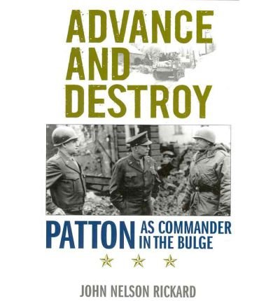 Download Advance and Destroy: Patton as Commander in the Bulge (American Warriors) (Hardback) - Common PDF