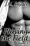 Playing the Field: Volume 1, J. Snyder, 1456521535
