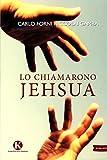 Lo chiamarono Jehsua (Italian Edition)