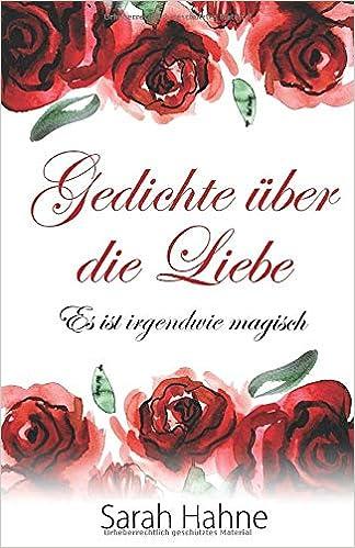 Gedichte über Die Liebe Es Ist Irgendwie Magisch German