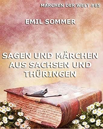 sagen und m rchen aus sachsen und th ringen german edition ebook emil sommer. Black Bedroom Furniture Sets. Home Design Ideas